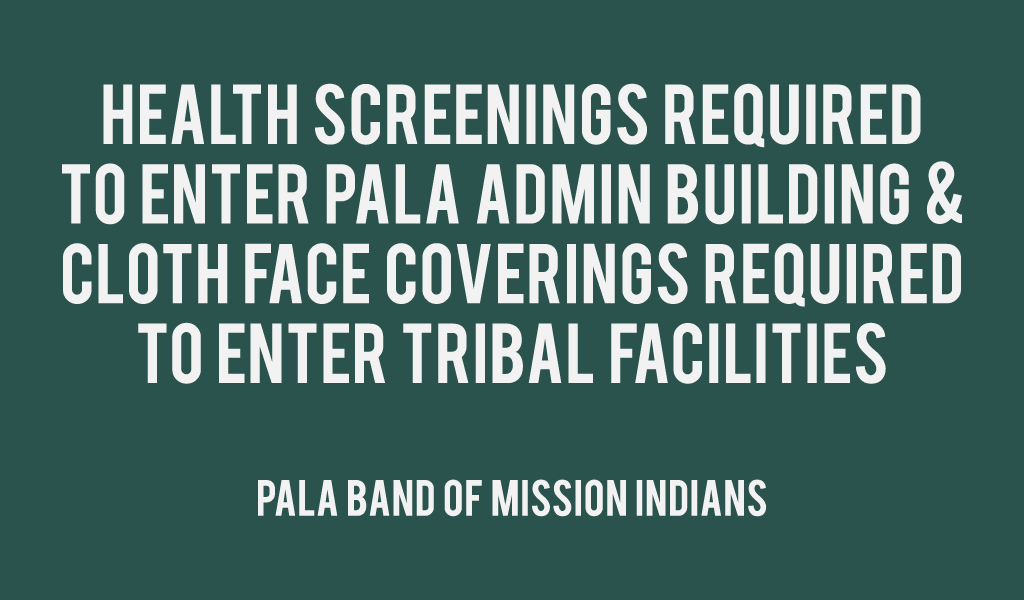 Pala Band of Mission Indians PBMI Pala Face Health Screenings Mask Requirement