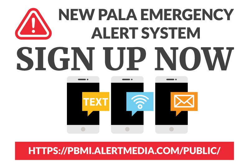 Pala Band of Mission Indians Pala PED Pala Environmental Emergency Alert System